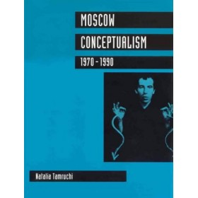 """Moscow Conceptualism 1970 - 1990"" N. Tamruchi"