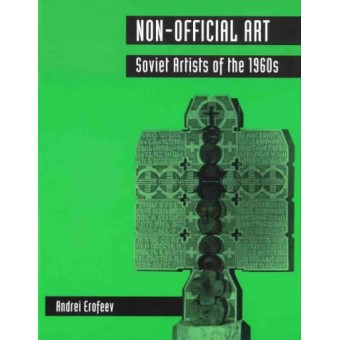 """""""Non-Official Art. Soviet Artists of the 1960s"""" A. Erofeev"""