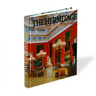 """The Hermitage: The History of the Buildings and Collections"""