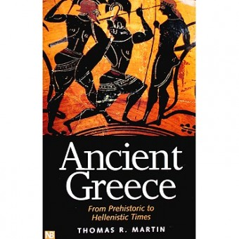 """Ancient Greece. From Prehistoric to Hellenistic Times"" T. R. Martin"